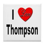 I Love Thompson Tile Coaster