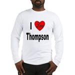 I Love Thompson (Front) Long Sleeve T-Shirt