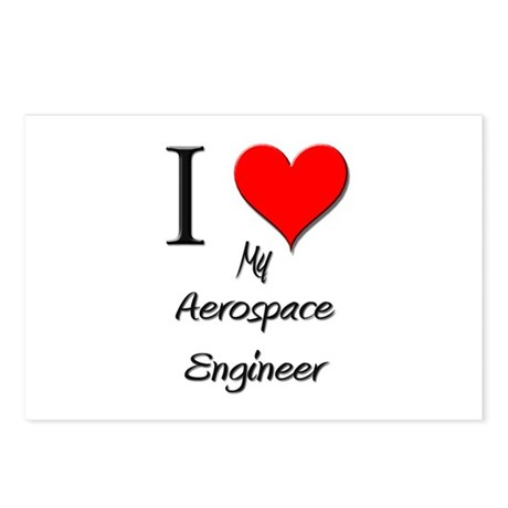 I Love My Aerospace Engineer Postcards (Package of