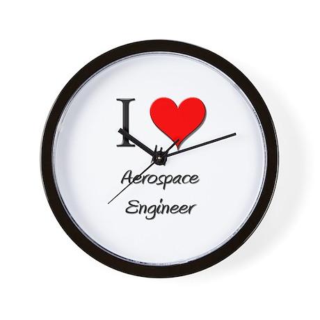 I Love My Aerospace Engineer Wall Clock