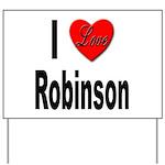 I Love Robinson Yard Sign