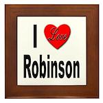 I Love Robinson Framed Tile