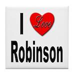 I Love Robinson Tile Coaster