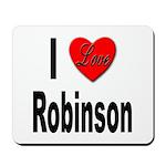 I Love Robinson Mousepad