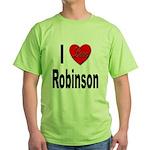 I Love Robinson (Front) Green T-Shirt