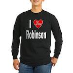 I Love Robinson (Front) Long Sleeve Dark T-Shirt