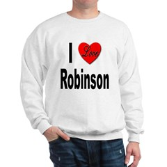 I Love Robinson Sweatshirt