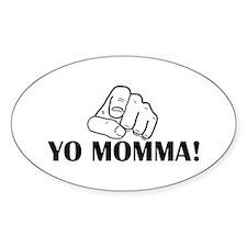Yo momma! Oval Decal
