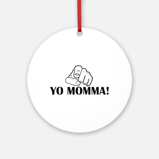 Yo momma! Ornament (Round)