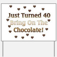 40th Birthday Means Chocolate Yard Sign