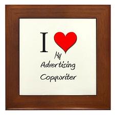 I Love My Advertising Copywriter Framed Tile