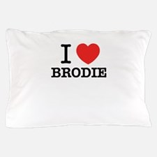 I Love BRODIE Pillow Case