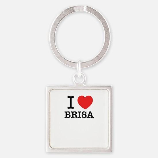 I Love BRISA Keychains