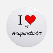 I Love My Acupuncturist Ornament (Round)