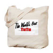 """The World's Best TuTu"" Tote Bag"