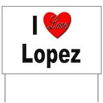 I Love Lopez Yard Sign