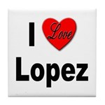 I Love Lopez Tile Coaster