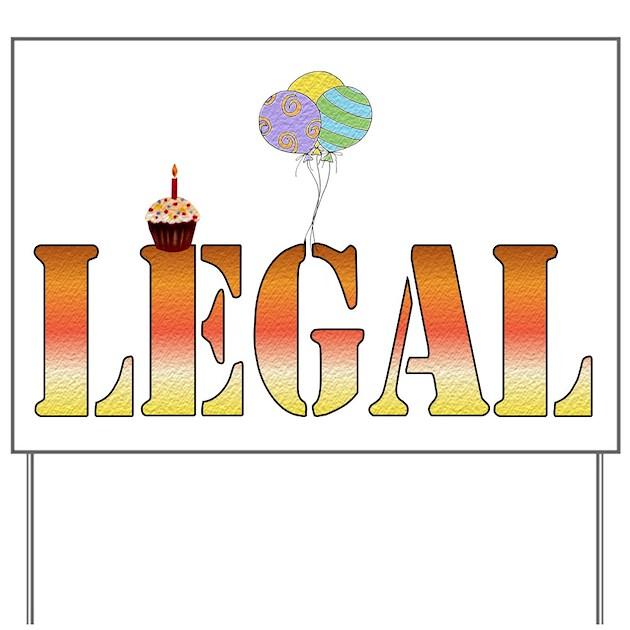 Finally Legal Birthday Yard Sign By Myholidaystore