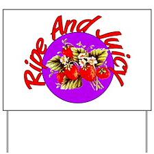 Ripe And Juicy Yard Sign