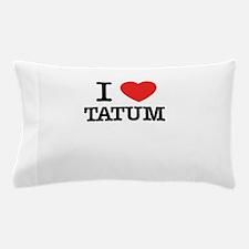I Love TATUM Pillow Case