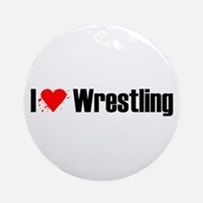 I love wrestling Ornament (Round)