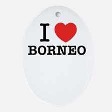 I Love BORNEO Oval Ornament