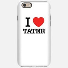 I Love TATER iPhone 6/6s Tough Case
