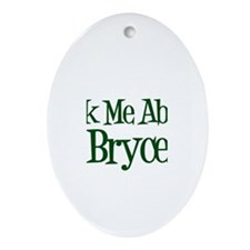 Ask Me About Bryce Oval Ornament
