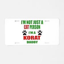 I'm a Korat Daddy Aluminum License Plate
