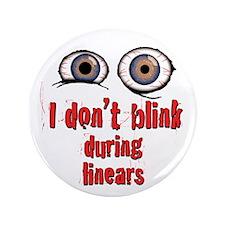 """I don't blink"" 3.5"" Button ~ white"