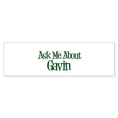 Ask Me About Gavin Bumper Sticker