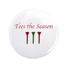 Tees the Season - Button