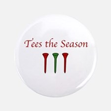 Tees the Season - Button