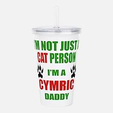 I'm a Cymric Daddy Acrylic Double-wall Tumbler