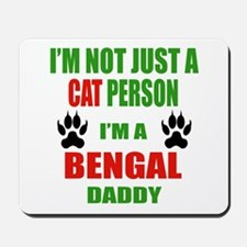 I'm a Bengal Daddy Mousepad