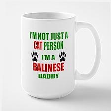 I'm a Balinese Daddy Large Mug