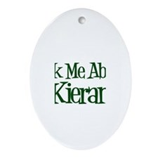 Ask Me About Kieran Oval Ornament