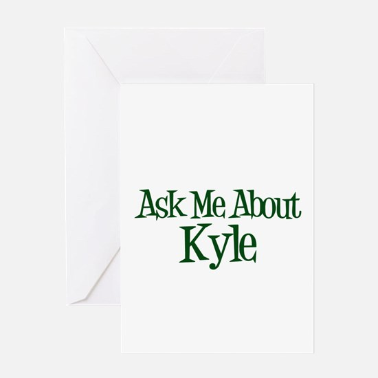 Ask Me About Kyle Greeting Card