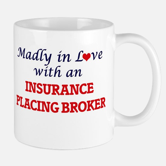 Madly in love with an Insurance Placing Broke Mugs