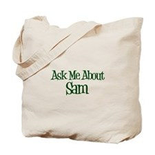 Ask Me About Sam Tote Bag