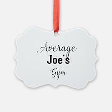Average Joe's Gym Ornament