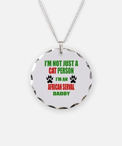 I'm an African serval Daddy Necklace