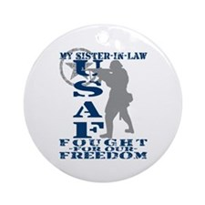 Sis-n-Law Fought Freedom - USAF Ornament (Round)
