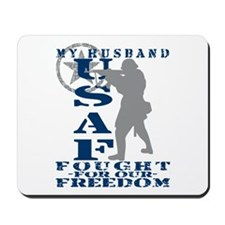 Hsbnd Fought Freedom - USAF Mousepad