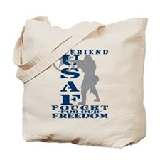 Friend Fought Freedom - USAF Tote Bag