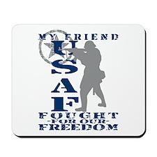 Friend Fought Freedom - USAF Mousepad