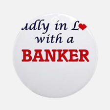 Madly in love with a Banker Round Ornament