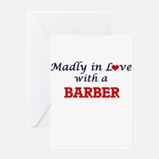 Madly in love with a Barber Greeting Cards