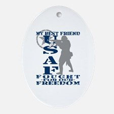 Best Friend Fought Freedom - USAF Oval Ornament