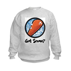 Got Snow? Sweatshirt